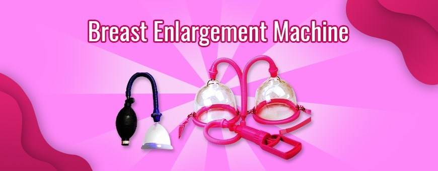Breast Enlargement Machine in India Bangalore Chandigarh Jaipur Goa Pune